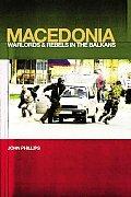 Macedonia Warlords & Rebels in the Balkans