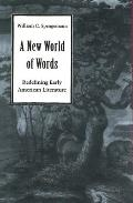 A New World of Words: Redefining Early American Literature