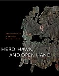 Hero Hawk & Open Hand American Indian Art of the Ancient Midwest & South