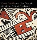 Casas Grandes & The Ceramic Art Of The A