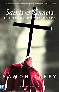 Saints & Sinners A History of the Popes Third Edition