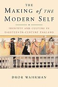 The Making of the Modern Self: Identity and Culture in Eighteenth-Century England