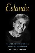 Eslanda The Large & Unconventional Life of Mrs Paul Robeson