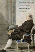 Benjamin Franklin & the Politics of Improvement