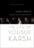 Portrait in Light & Shadow The Life of Yousuf Karsh