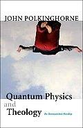 Quantum Physics & Theology An Unexpected Kinship