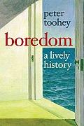 Boredom A Lively History