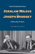 Czeslaw Milosz and Joseph Brodsky: Fellowship of Poets