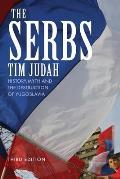 Serbs History Myth & the Destruction of Yugoslavia 3rd Edition