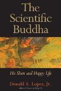 Scientific Buddha His Short & Happy Life