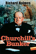 Churchills Bunker The Cabinet War Rooms & the Culture of Secrecy in Wartime London