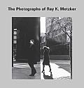 Photographs of Ray K Metzker