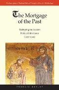 The Mortgage of the Past, Volume 2: Reshaping the Ancient Political Inheritance (1050-1300)