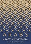 Arabs A 3000 Year History of Peoples Tribes & Empires