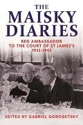 Maisky Diaries Red Ambassador to the Court of St Jamess 1932 1943