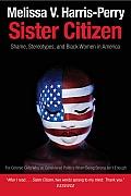 Sister Citizen Shame Stereotypes & Black Women in America