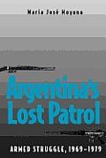Argentina's Lost Patrol: Armed Struggle, 1969-1979