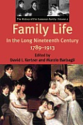 Family Life in the Long Nineteenth Century, 1789-1913: The History of the European Family: Volume 2