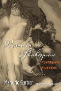 Dream in Shakespeare From Metaphor to Metamorphosis