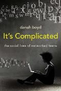 Its Complicated The Social Lives of Networked Teens