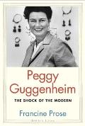 Peggy Guggenheim The Shock of the Modern
