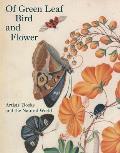 Of Green Leaf Bird & Flower Artists Books & the Natural World