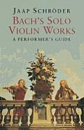 Bach's Solo Violin Works