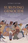 Surviving Genocide Native Nations & the United States from the American Revolution to Bleeding Kansas