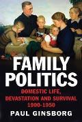Family Politics Domestic Life Devastation & Survival 1900 1950