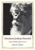 Abraham Joshua Heschel A Life of Radical Amazement