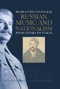 Russian Music and Nationalism: From Glinka to Stalin