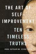 Art of Self Improvement Ten Timeless Truths