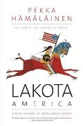 Lakota America A New History of Indigenous Power