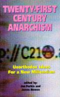 Twenty First Century Anarchism