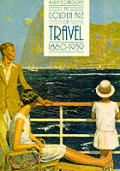 Golden Age Of Travel 1880 1939