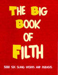 Big Book Of Filth 6500 Sex Slang Words & Phrases