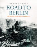 Road To Berlin The Allied Drive From Nor
