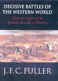 Decisive Battles of the Western World & Their Influence Upon History Volume 2 From the Defeat of the Spanish Armada to Waterloo