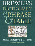 Brewers Dictionary Of Phrase & Fable Millenium