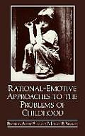 Rational-Emotive Approaches to the Problems of Childhood