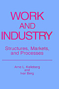 Work and Industry: Structures, Markets, and Processes