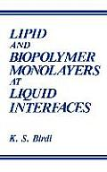 Lipid and Biopolymer Monolayers at Liquid Interfaces