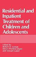 Residential and Inpatient Treatment of Children and Adolescents