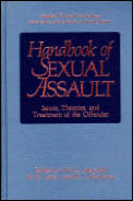 Handbook of Sexual Assault: Issues, Theories, and Treatment of the Offender