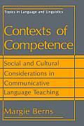 Contexts of Competence: Social and Cultural Considerations in Communicative Language Teaching