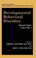 Developmental-Behavioral Disorders: Selected Topics Volume 3