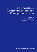 The Analysis, Communication, and Perception of Risk