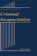Criminal Incapacitation