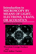 Introduction to Microscopy by Means of Light, Electrons, X-Rays, or Acoustics