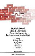 Radiolabeled Blood Elements:: Recent Advances in Techniques and Applications